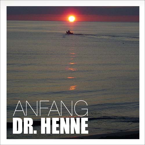 Dr. Henne - Anfang