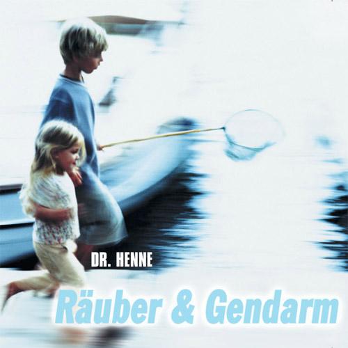 Dr. Henne - Räuber und Gendarm