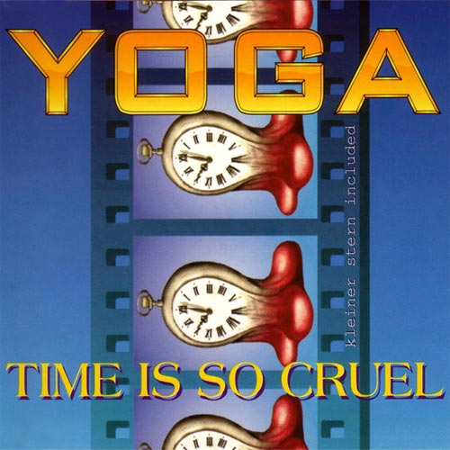 Yoga - Time is so cruel