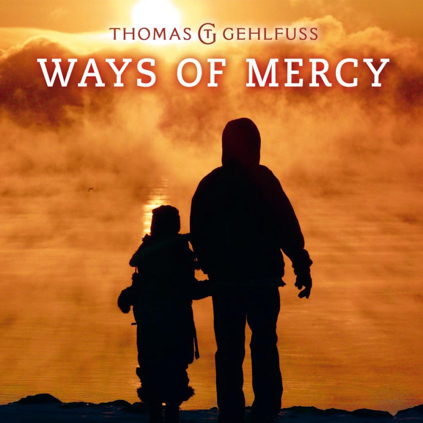 Thomas Gehlfuss - Ways of mercy