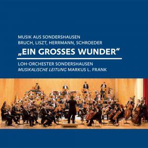 Musik aus Sondershausen: Bruch, Liszt, Herrmann, Schroeder