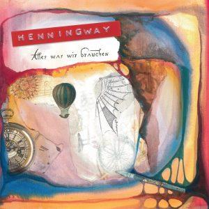 Henningway - Alles was wir brauchen