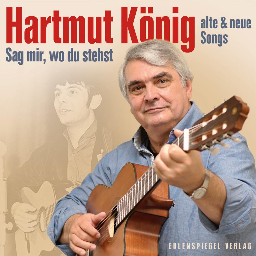 Hartmut König Sag mir wo du stehst