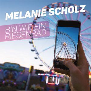 Melanie Scholz Bin wie ein Riesenrad Schlager